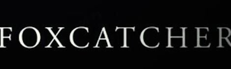 Foxcatcher, Trailers, Dracula Untold, St. Vincents, Horrible Bosses 2