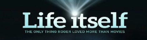 Life Itself Banner, Roger Ebert